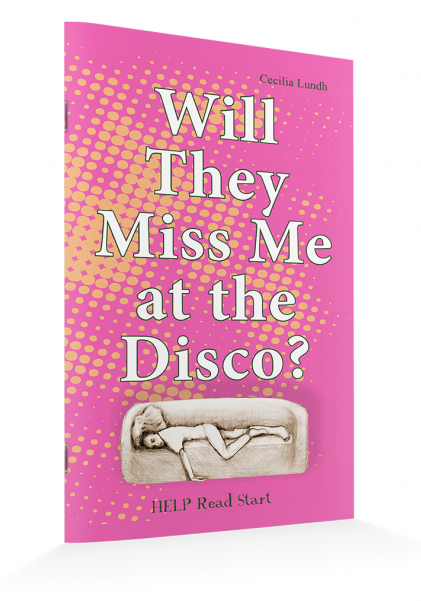 HELP Read Start: Will They Miss Me at the Disco?